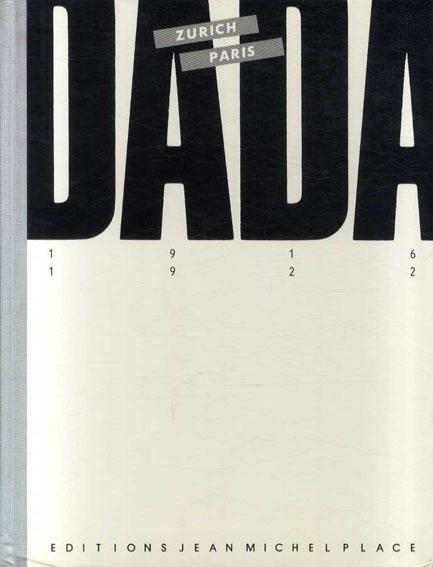 ダダ Dada: Zurich-Paris 1916-1922 /Michel Giroud
