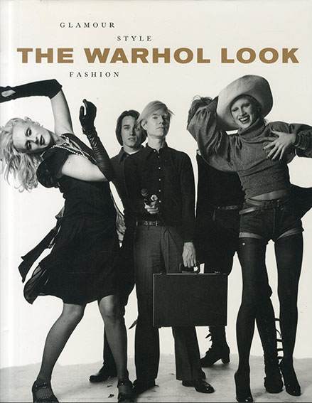 アンディ・ウォーホル The Warhol Look: Glamour Style Fashion/Mark Francis/Margery King/Hilton Als