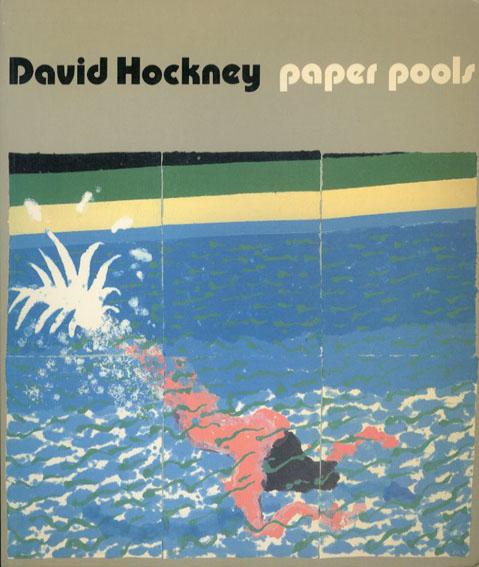 デイヴィッド・ホックニー Paper Pools/David Hockney