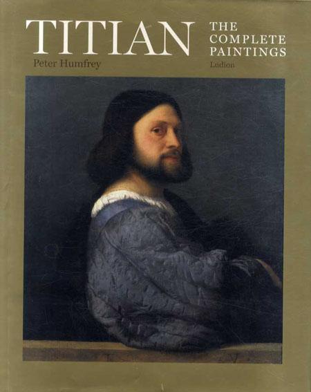 ティツィアーノ カタログ・レゾネ Titian: The Complete Paintings /Peter Humfrey/Mauro Lucco