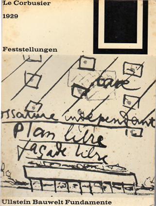 ル・コルビュジエ Le Corbusier: 1929 Feststellungen Zu Architektur Und Staedtebau: Mit Einem Amerikanischen Prolog Und Einem Brasilianischen Zusatz, Gefolgt Von Pariser Klima Und Moskauer Atmosphaere (Bauwelt Fundamente)/Fondation Le Corbusier