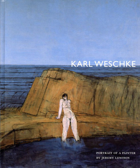 Karl Weschke: Portrait of A Painter/Jeremy Lewison