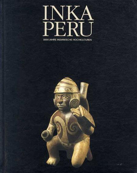 Inka Peru: 3000 Jahre Indianische Hochkulturen/