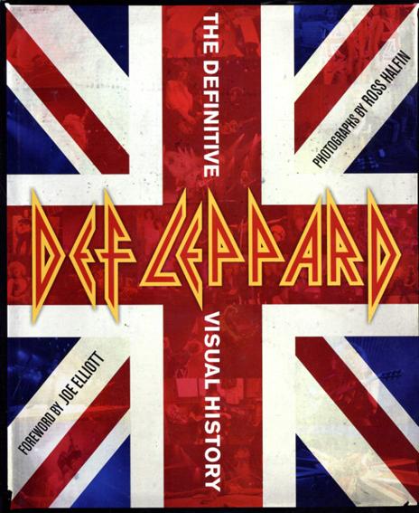 デフ・レパード Def Leppard: The Definitive Visual History/Def Leppard