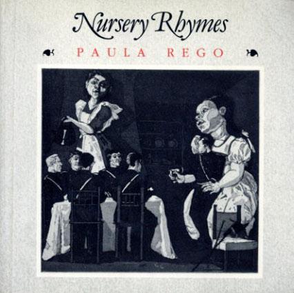 ポーラ・レゴ Paula Rego: Nursery Rhymes/Paula Rego