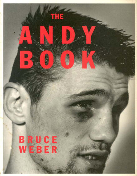 ブルース・ウェーバー写真集 Bruce Weber: The Andy Book/Bruce Weber