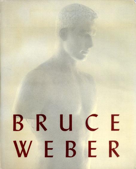 ブルース・ウェーバー写真集 Bruce Weber/Bruce Weber