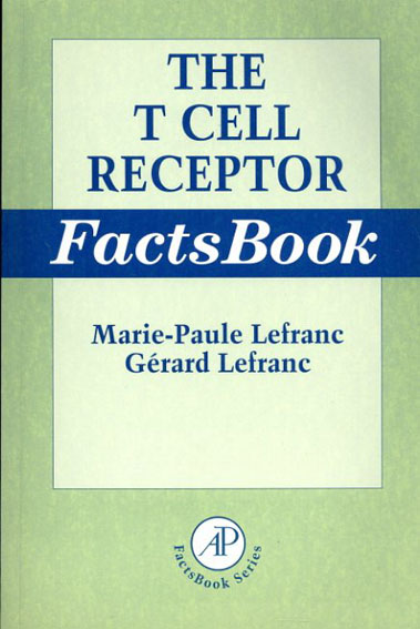 The T Cell Receptor FactsBook/Marie-Paule Lefranc/Gerard Lefranc