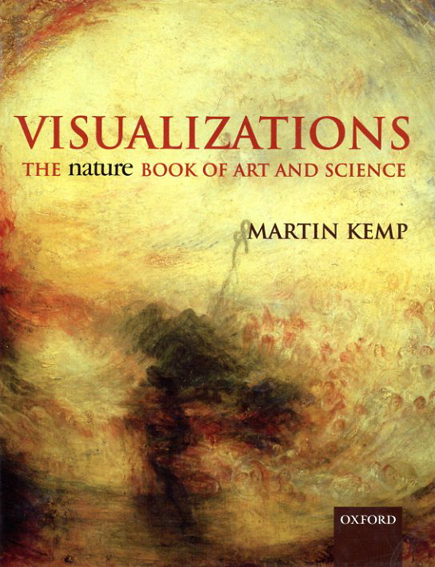 Visualizations: The Nature Book of Art and Science/Martin Kemp