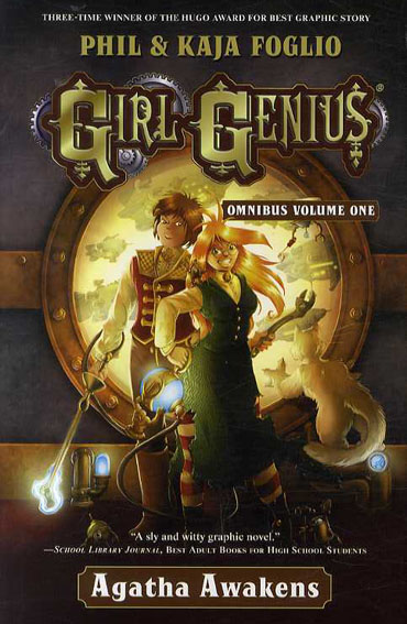Girl Genius Omnibus1: Agatha Awakens/Phil Foglio/Kaja Foglio