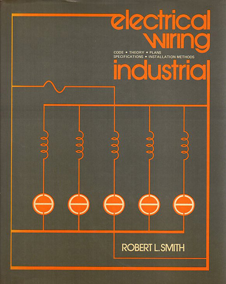 Electrical Wiring: Industrial/R.L. Smith/Ray C. Mullin