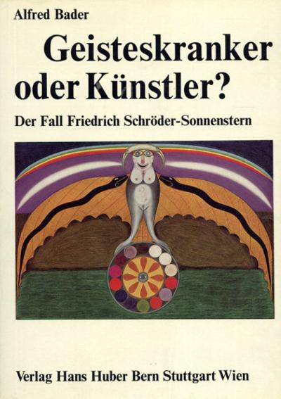 Geisteskranker Oder Kunstler? Der Fall Schroder-Sonnenstern /Friedrich Schroder-Sonnenster Alfred Bader