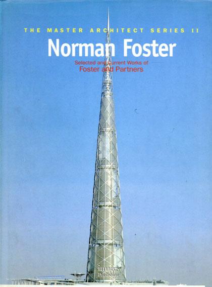 ノーマン・フォスター Norman Foster: Selected And Current Works of Foster and Partners The Master Architect Series2/Norman Foster Stephen Dobney