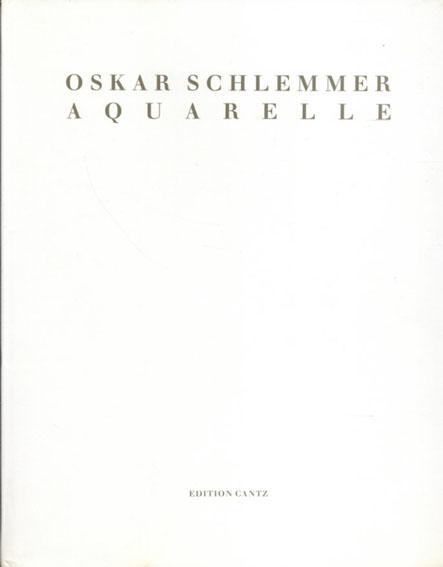 オスカー・シュレンマー Oskar Schlemmer: Aquarelle/
