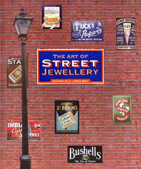 The Art of Street Jewellery/Christopher Baglee/Andrew Morley