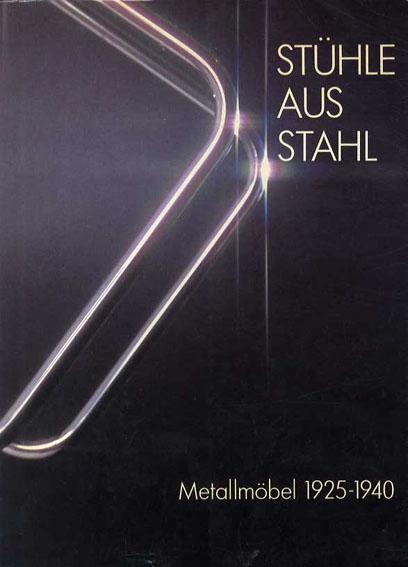 Stuhle Aus Stahl: Metallmobel, 1925-1940/Jan Van Geest/Otakar Macel