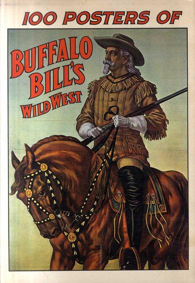 100 Posters of Buffalo Bill's Wild West/Jack Rennert