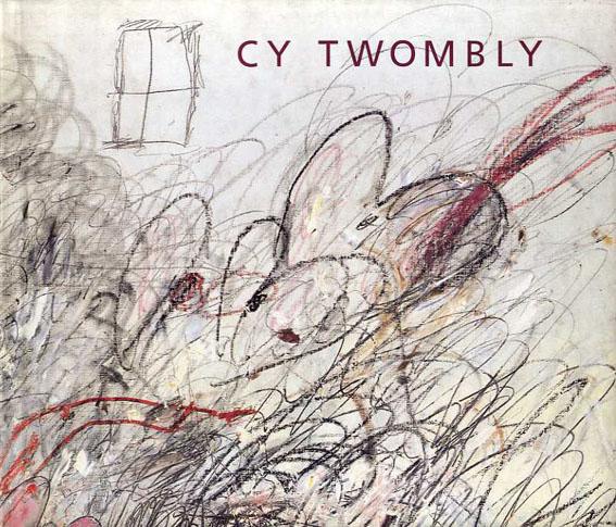 サイ・トゥオンブリー Cy Twombly: A Retrospective/Kirk Varnedoe