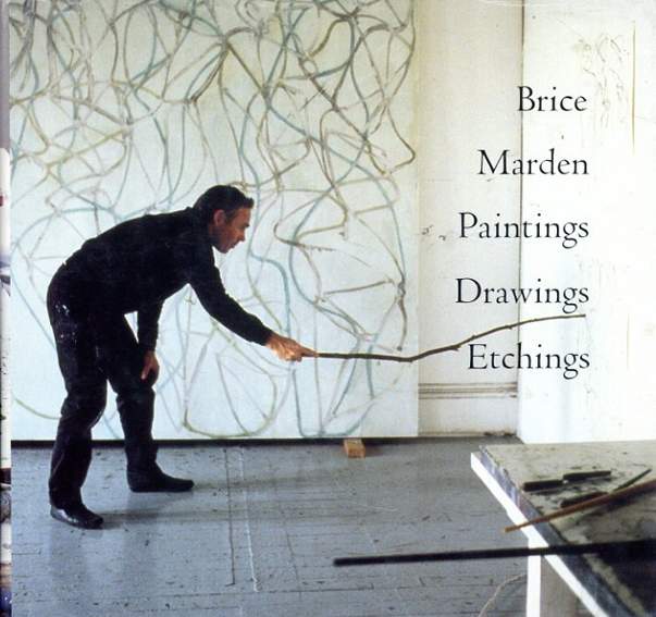 ブライス・マーデン Brice Marden: Paintings, Drawings, Etchings/Brice Marden