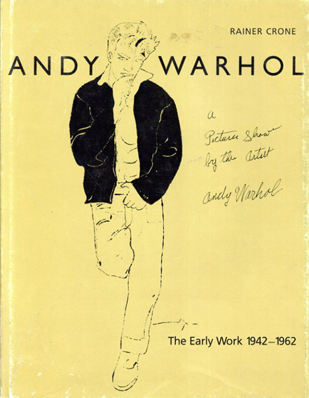 アンディ・ウォーホル Andy Warhol: A Picture Show by the Artist: The Early Work 1942-1962/Rainer Crone
