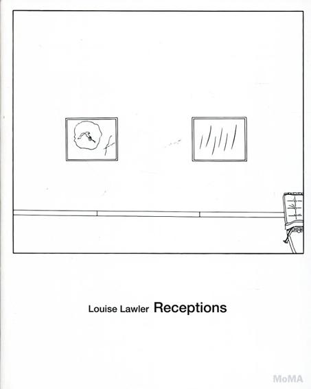 ルイーズ・ローラー Louise Lawler: Receptions/Roxana Marcoci