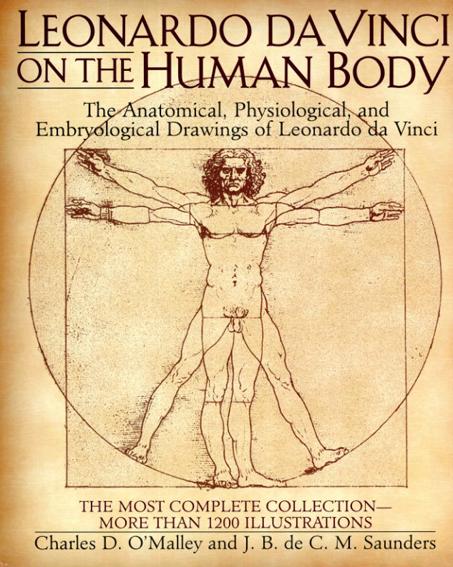 レオナルド・ダ・ヴィンチ Leonardo Da Vinci On The Human Body/O'Malley