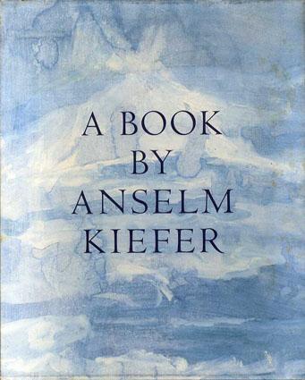 アンセルム・キーファー A Book By Anselm Kiefer/Theodore E. Stebbins/Jurgen Harten