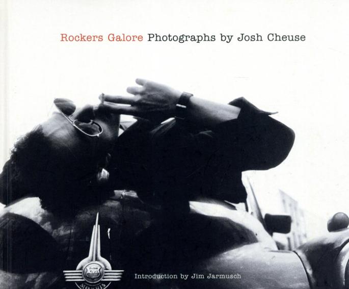 ジョッシュ・チューズ写真集 Rockers Galore/Josh Cheuse