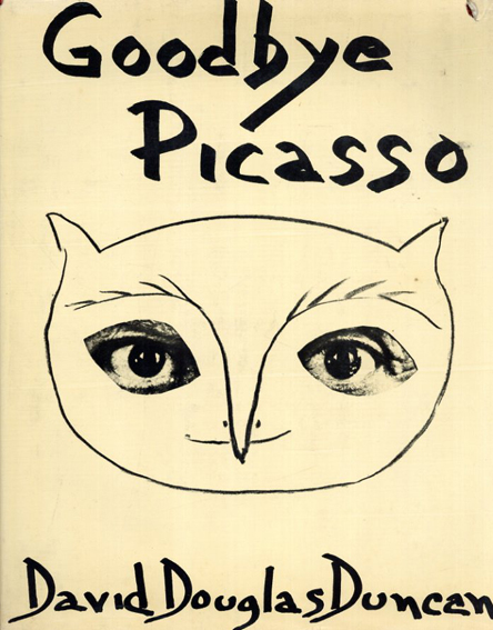 ピカソ Goodbye Picasso/David Douglas Duncan