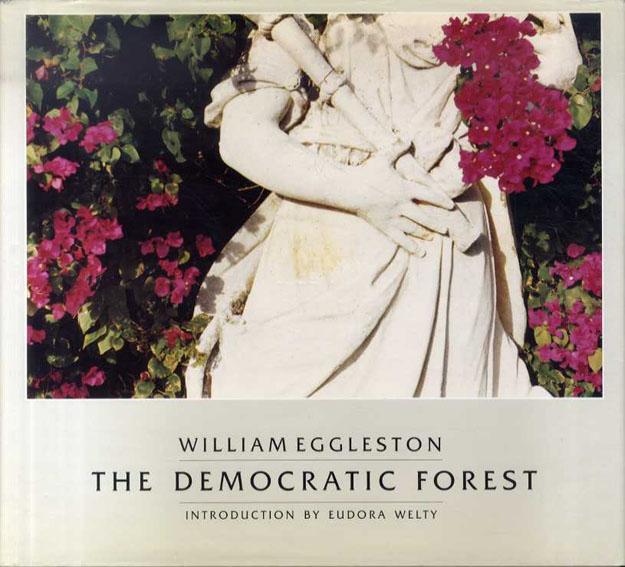 ウィリアム・エグルストン写真集 The Democratic Forest/William Eggleston