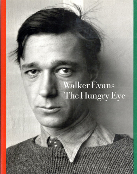 ウォーカー・エヴァンス Walker Evans: The Hungry Eye/Gilles Mora/John T. Hill