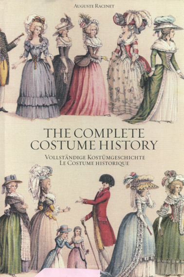 The Complete Costume History/Auguste Racinet/Francoise Tetart-Vittu編