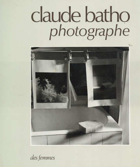 クロード・バトー写真集 Claude Batho Photographe/Claude Batho
