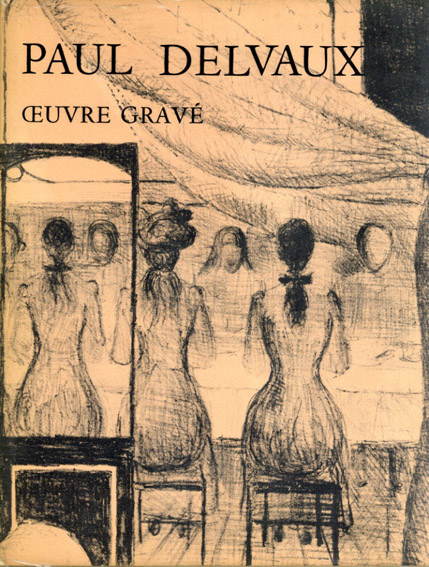 ポール・デルヴォー Paul Delvaux: Graphic Work/