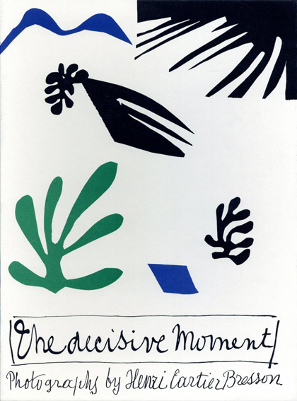 アンリ・カルティエ=ブレッソン写真集 Henri Cartier-Bresson: The Decisive Moment/Henri Cartier-Bresson
