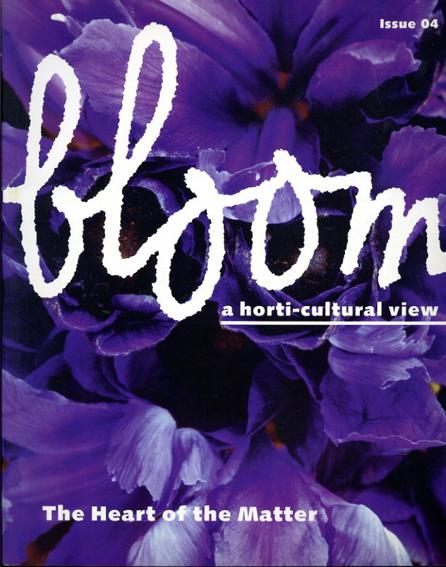 ブルーム・マガジン Bloom Magazine: a horti-cultural view issue 04/リー・エデルコート監修