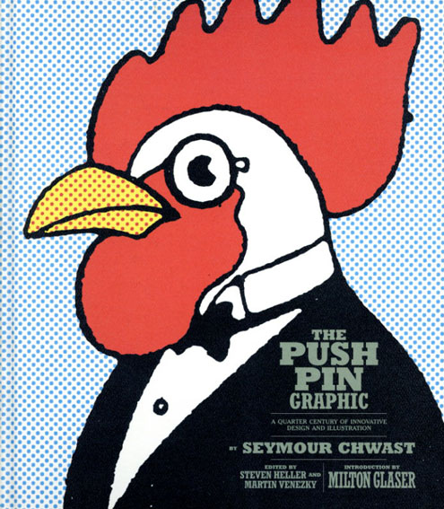 プッシュピン・グラフィック The Push Pin Graphic: A Quarter Century of Innovative Design and Illustration/Seymour Chwast Steven Heller/Martin Venezky編 Milton Glaser序論