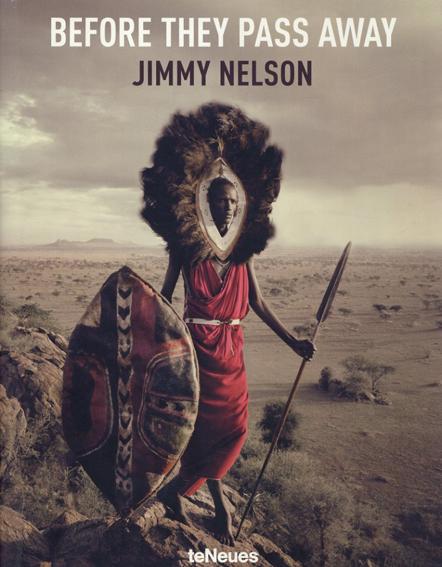 ジミー・ネルソン写真集 Before They Pass Away/Jimmy Nelson写真