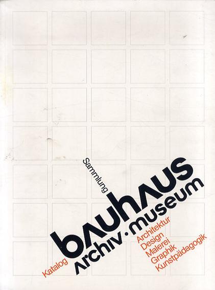 Bauhaus Archiv. Museum/Hans M Wingler/ Peter Hahn/ Christian Wolsdorff