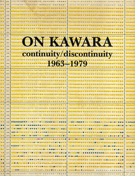 河原温 On Kawara: continuity/discontinuity 1963-1979/