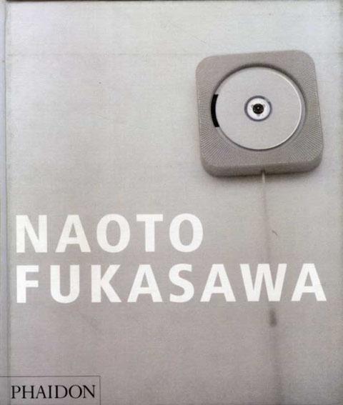 深澤直人作品集 Naoto Fukasawa/Naoto Fukasawa Antony Gormley/Jasper Morrison寄稿