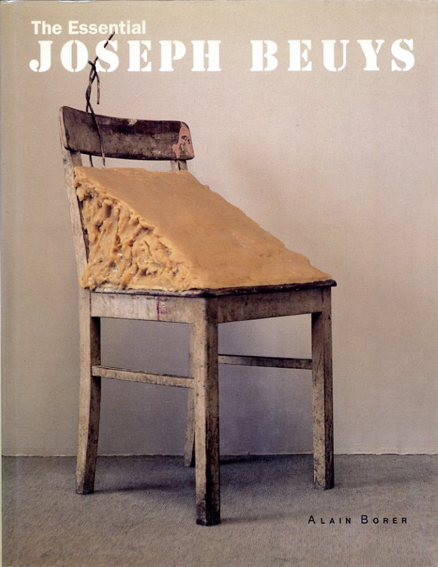 ヨーゼフ・ボイス Joseph Beuys: The Essential/Alain Borer