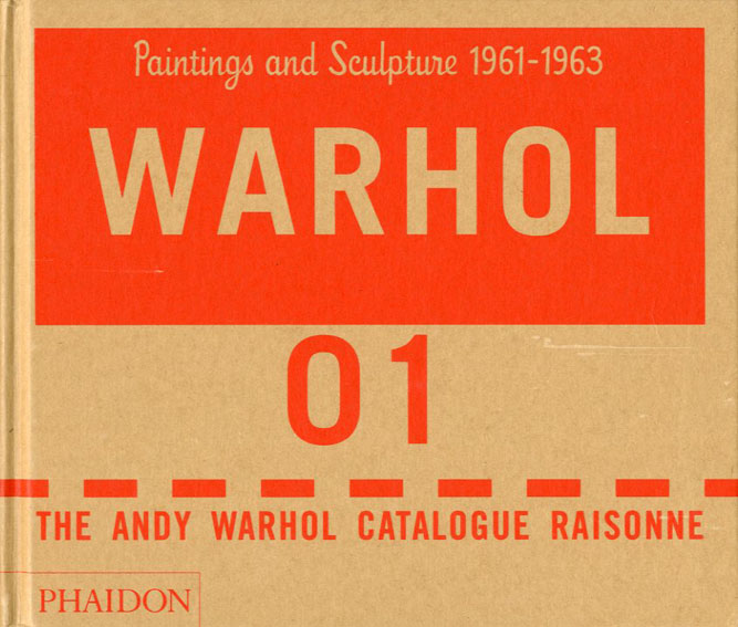 アンディ・ウォーホル カタログ・レゾネ  The Andy Warhol Catalogue Raisonne Paintings and Sculpture 1961-1963 Vol.01/