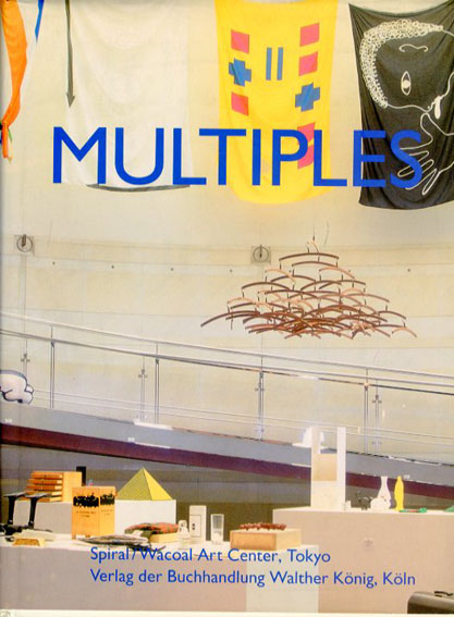 International Index of Multiples: From Duchamp to the Present/Daniel Buchholz/Gregorio Magnani編