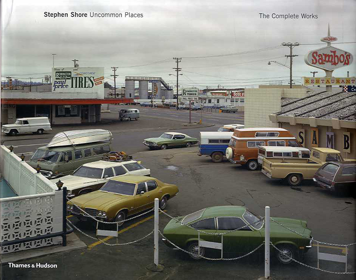 スティーブン・ショア写真集 Stephen Shore: Uncommon Places: The Complete Works/Stephan Schmidt-Wulffen/Lynne Tillman